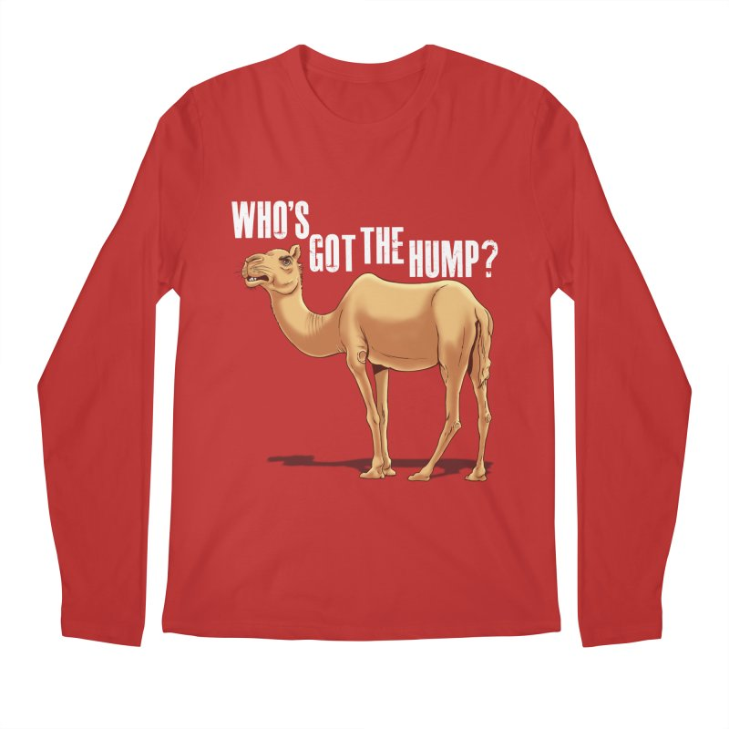Who's got the Hump Men's Longsleeve T-Shirt by steveash's Artist Shop