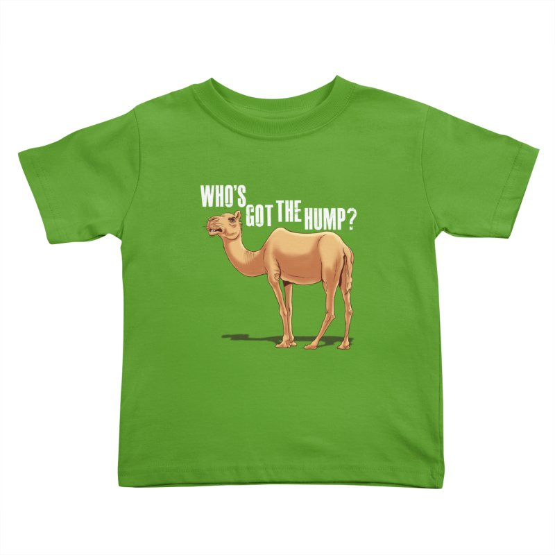 Who's got the Hump Kids Toddler T-Shirt by steveash's Artist Shop