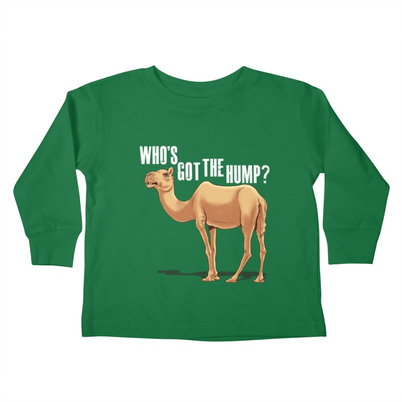 Who's got the Hump Kids Toddler Longsleeve T-Shirt by steveash's Artist Shop