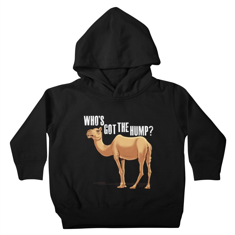 Who's got the Hump Kids Toddler Pullover Hoody by steveash's Artist Shop