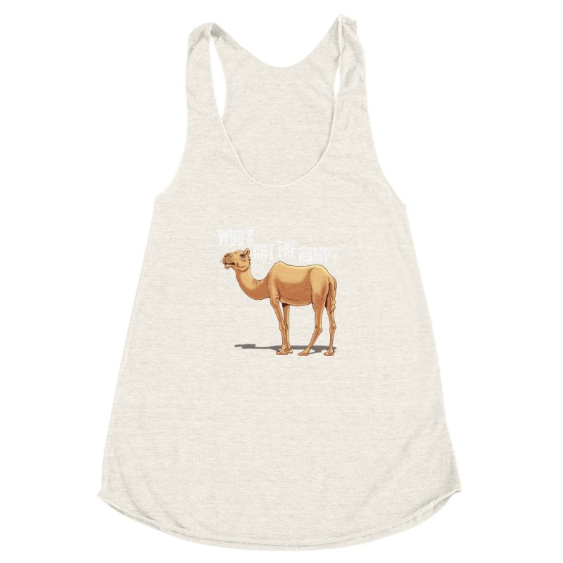 Who's got the Hump Women's Racerback Triblend Tank by steveash's Artist Shop