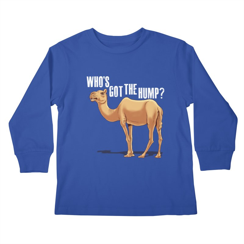 Who's got the Hump Kids Longsleeve T-Shirt by steveash's Artist Shop