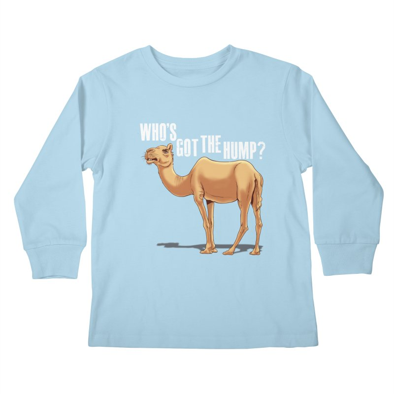 Who's got the Hump Kids Longsleeve T-Shirt by steveash's Artist Shop