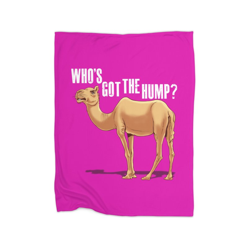Who's got the Hump Home Fleece Blanket Blanket by steveash's Artist Shop