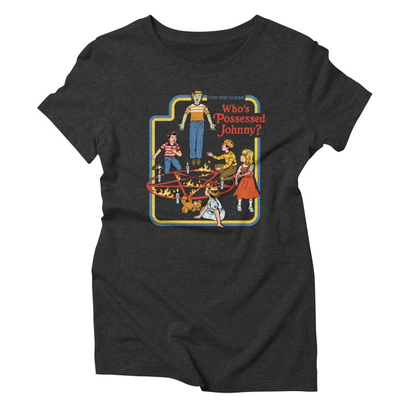 Who's Possessed Johnny? Women's Triblend T-Shirt by Steven Rhodes