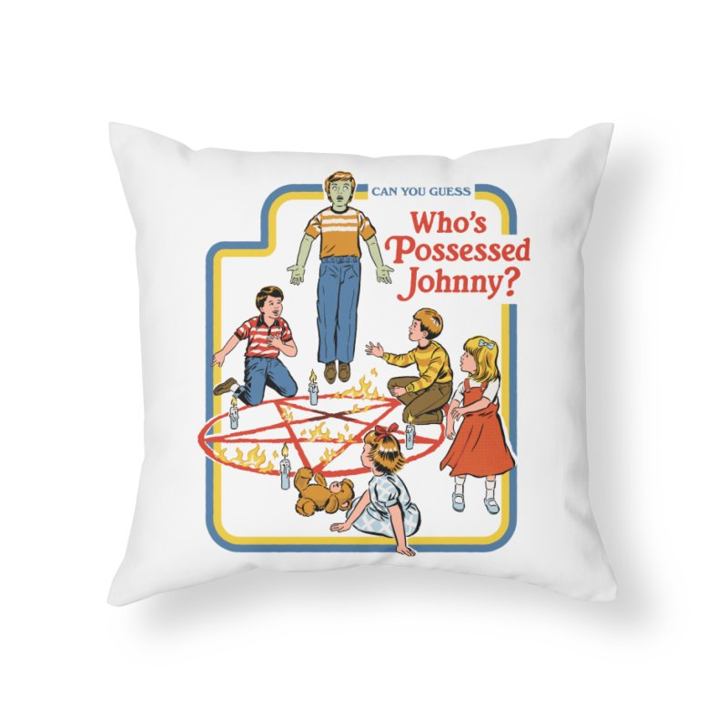 Who's Possessed Johnny? Home Throw Pillow by Steven Rhodes