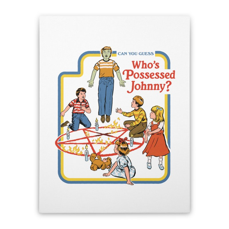 Who's Possessed Johnny? Home Stretched Canvas by Steven Rhodes