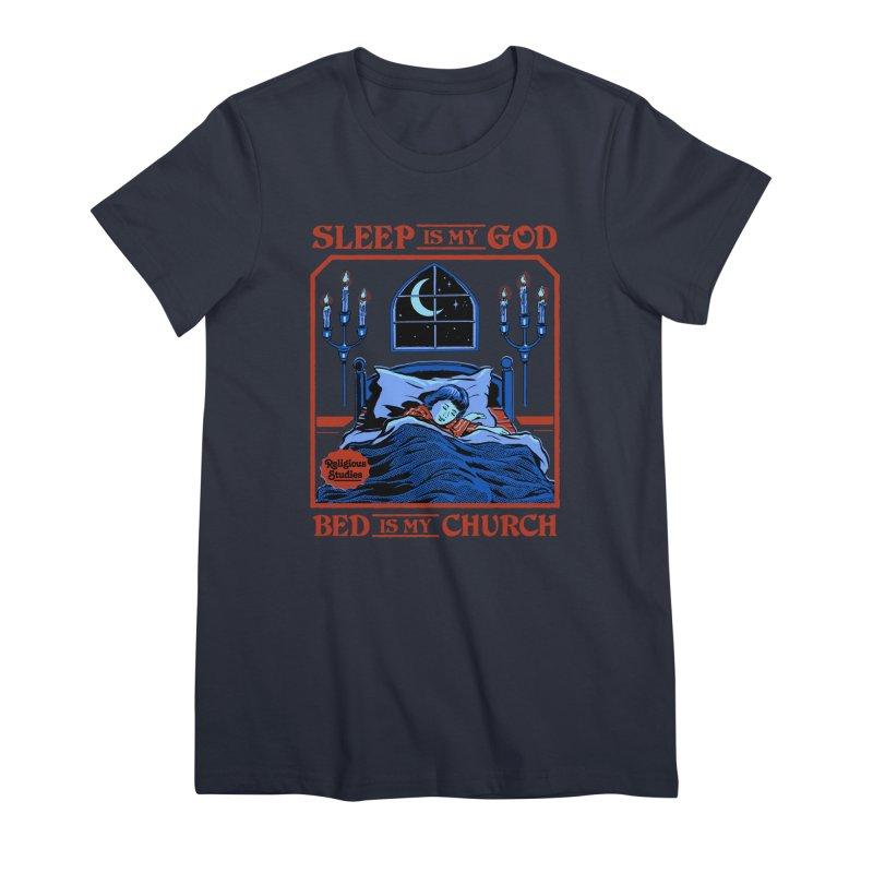 Sleep is my God Women's Premium T-Shirt by Steven Rhodes