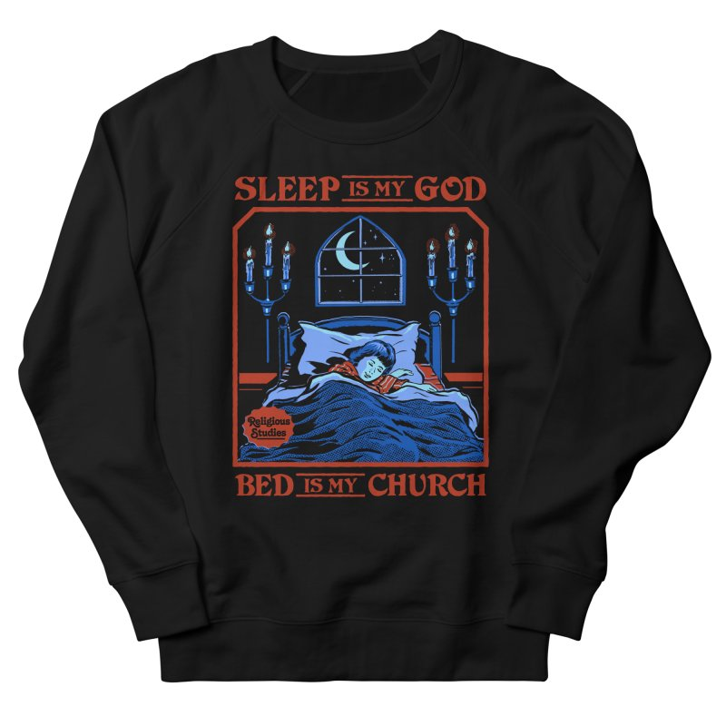 Sleep is my God Men's French Terry Sweatshirt by Steven Rhodes