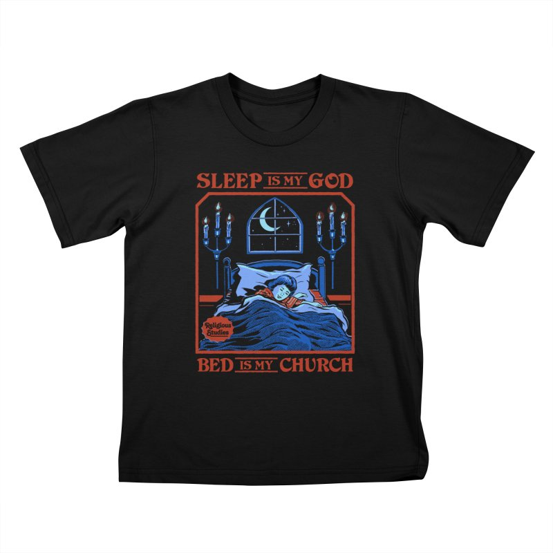 Sleep is my God Kids T-Shirt by Steven Rhodes