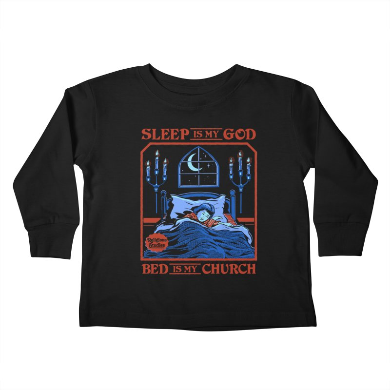 Sleep is my God Kids Toddler Longsleeve T-Shirt by Steven Rhodes