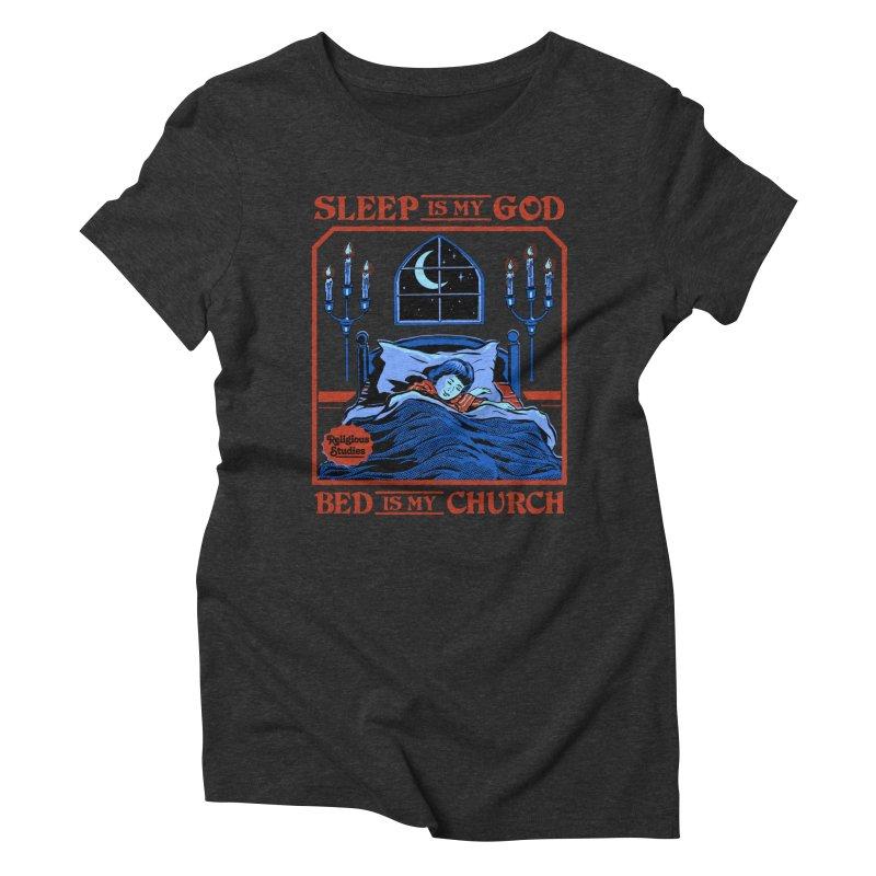 Sleep is my God Women's Triblend T-Shirt by Steven Rhodes