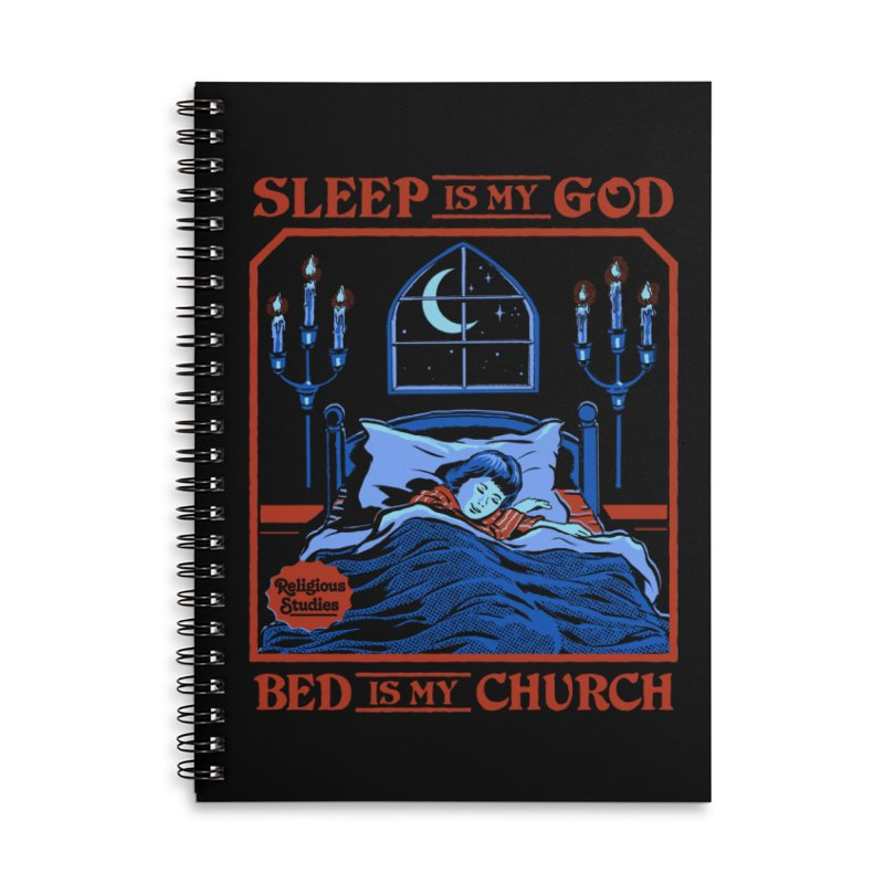 Sleep is my God Accessories Lined Spiral Notebook by Steven Rhodes