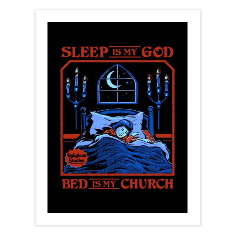 Sleep is my God Home Fine Art Print by Steven Rhodes