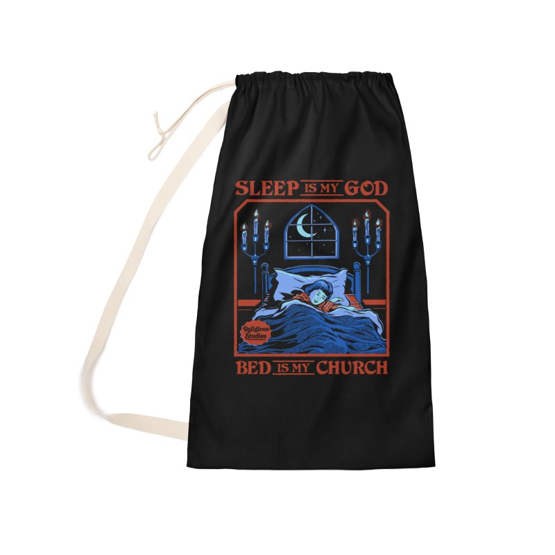Sleep is my God Accessories Laundry Bag Bag by Steven Rhodes