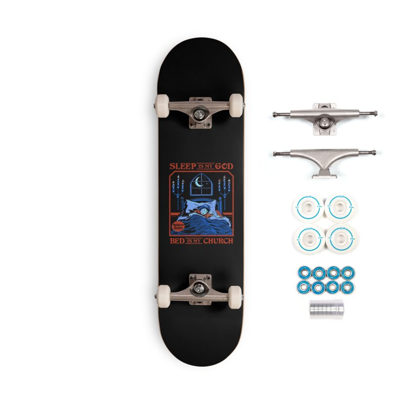 Sleep is my God Accessories Complete - Basic Skateboard by Steven Rhodes