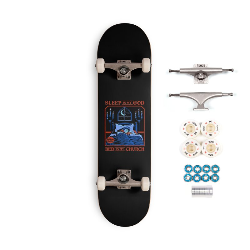 Sleep is my God Accessories Complete - Premium Skateboard by Steven Rhodes