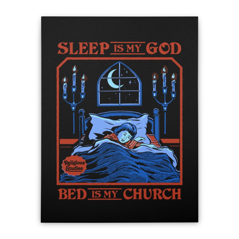 Sleep is my God Home Stretched Canvas by Steven Rhodes