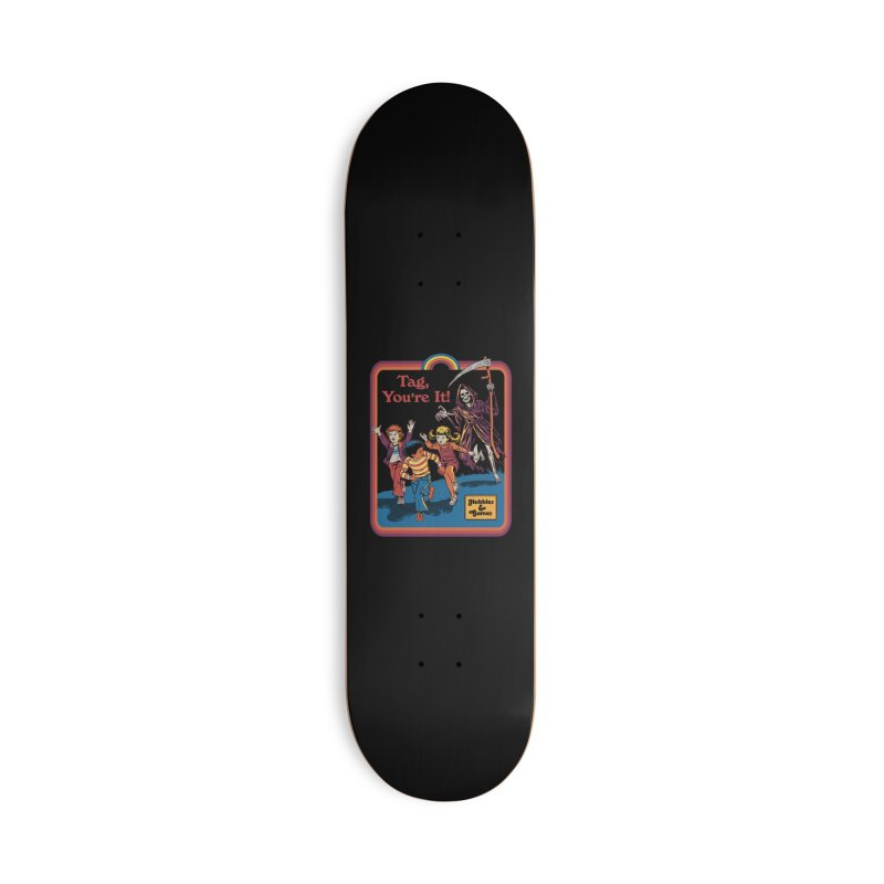 Tag, You're It! Accessories Deck Only Skateboard by Steven Rhodes
