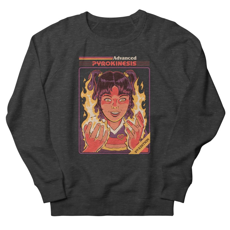 Advanced Pyrokinesis Women's French Terry Sweatshirt by Steven Rhodes