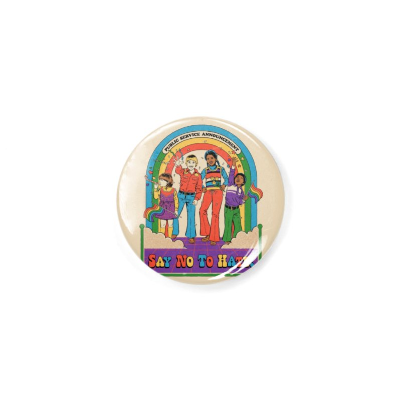 Say No To Hate Accessories Button by Steven Rhodes