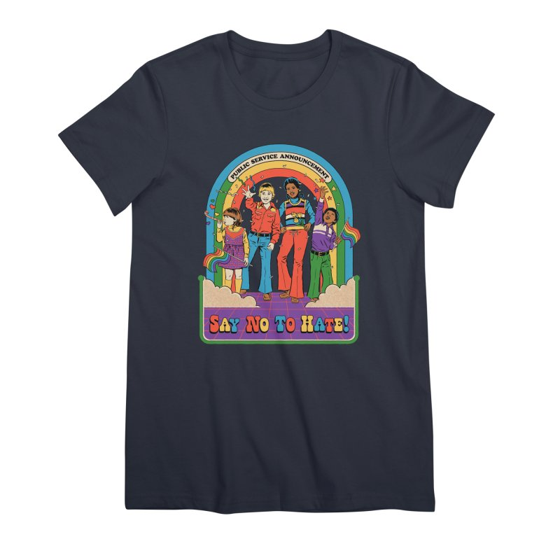 Say No To Hate Women's Premium T-Shirt by Steven Rhodes