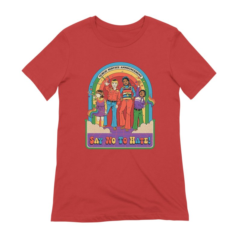 Say No To Hate Women's Extra Soft T-Shirt by Steven Rhodes