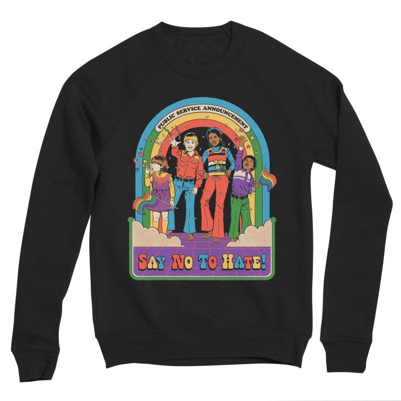 Say No To Hate Men's Sponge Fleece Sweatshirt by Steven Rhodes