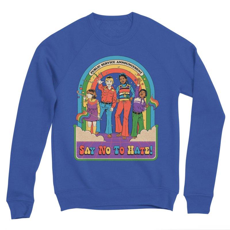 Say No To Hate Women's Sponge Fleece Sweatshirt by Steven Rhodes