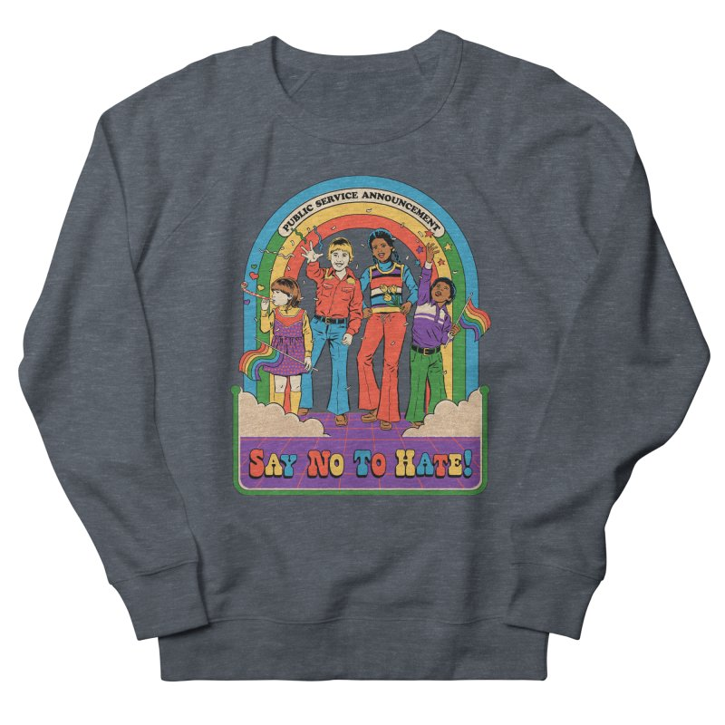 Say No To Hate Women's French Terry Sweatshirt by Steven Rhodes