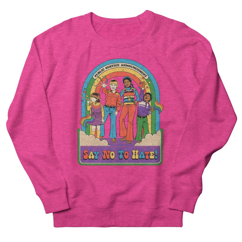 Say No To Hate Men's French Terry Sweatshirt by Steven Rhodes