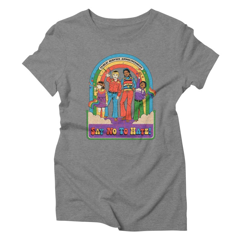 Say No To Hate Women's Triblend T-Shirt by Steven Rhodes