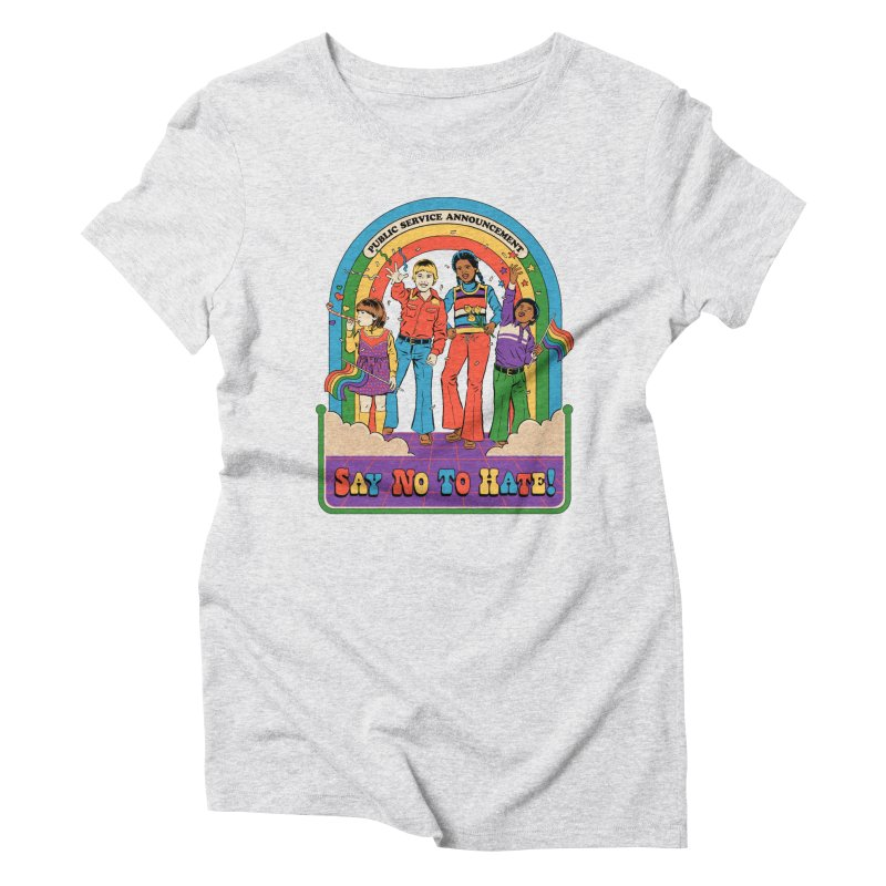 Say No To Hate Women's T-Shirt by Steven Rhodes