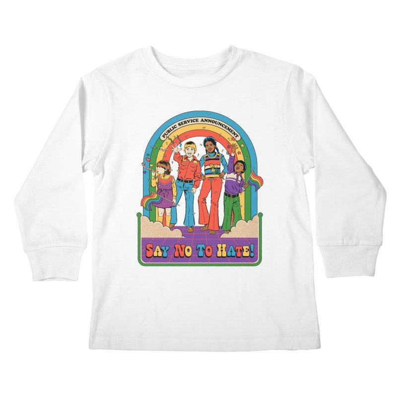 Say No To Hate Kids Longsleeve T-Shirt by Steven Rhodes