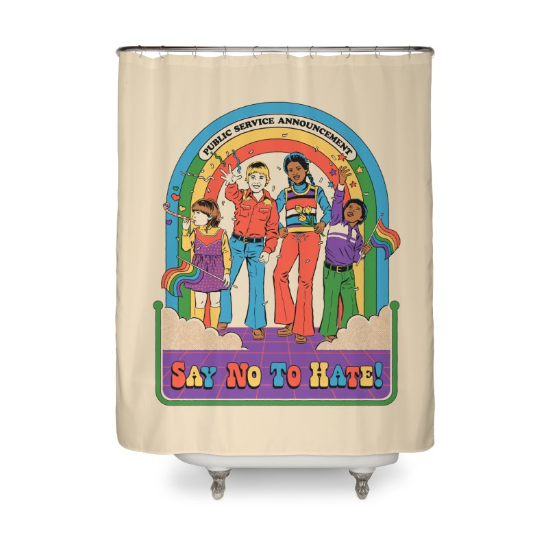 Say No To Hate Home Shower Curtain by Steven Rhodes