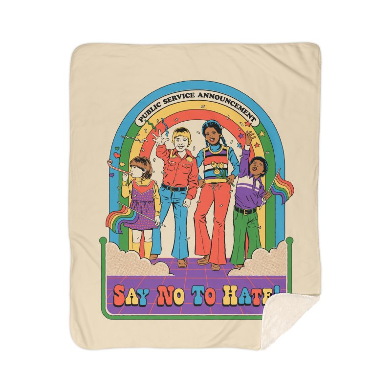 Say No To Hate Home Sherpa Blanket Blanket by Steven Rhodes