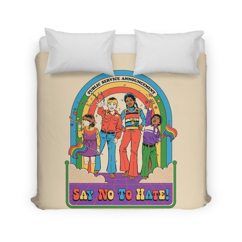 Say No To Hate Home Duvet by Steven Rhodes