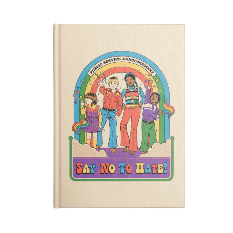 Say No To Hate Accessories Blank Journal Notebook by Steven Rhodes
