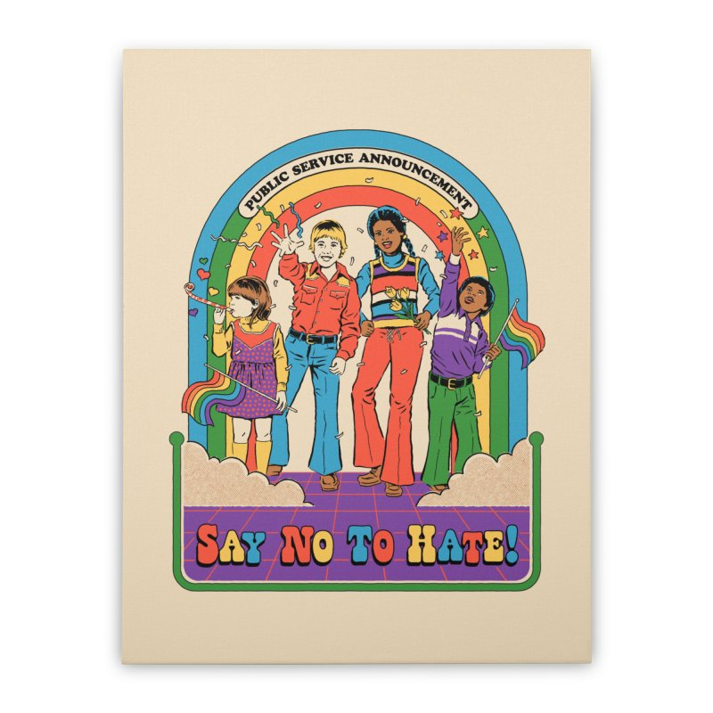 Say No To Hate Home Stretched Canvas by Steven Rhodes