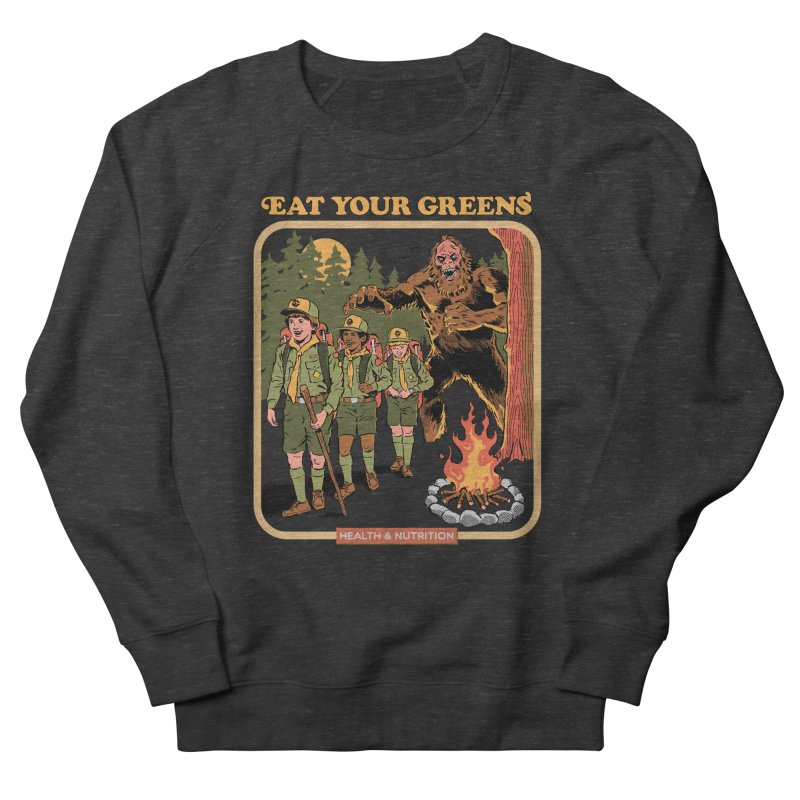 Eat Your Greens Women's French Terry Sweatshirt by Steven Rhodes