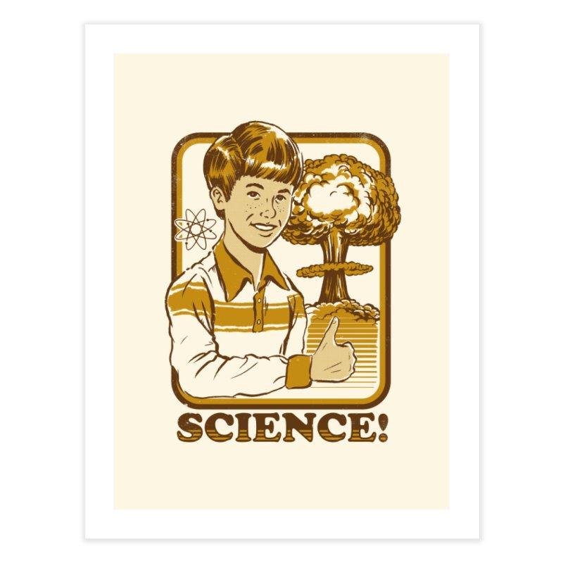 SCIENCE! Home Fine Art Print by Steven Rhodes