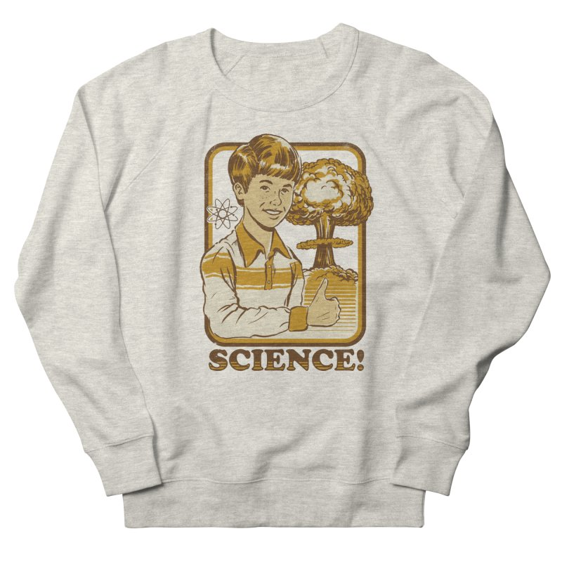 SCIENCE! Men's Sweatshirt by Steven Rhodes