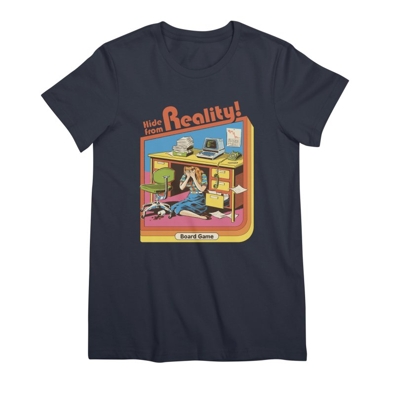 Hide From Reality Women's Premium T-Shirt by Steven Rhodes