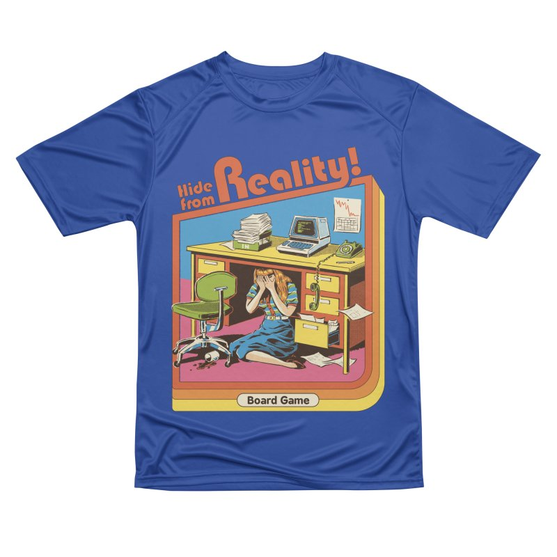Hide From Reality Men's Performance T-Shirt by Steven Rhodes