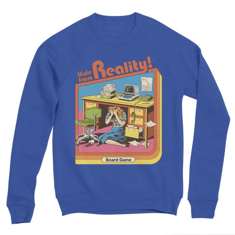 Hide From Reality Women's Sponge Fleece Sweatshirt by Steven Rhodes