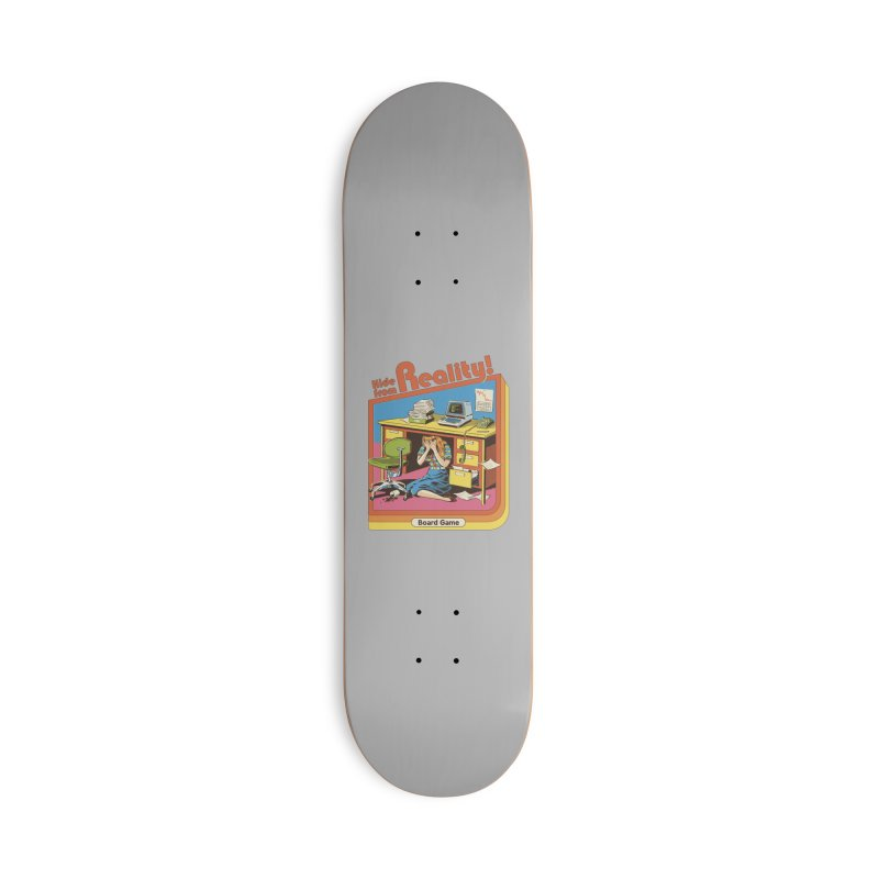 Hide From Reality Accessories Deck Only Skateboard by Steven Rhodes