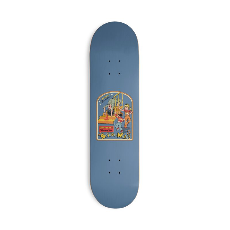 Everybody's Doing the Spider-Walk! Accessories Deck Only Skateboard by Steven Rhodes