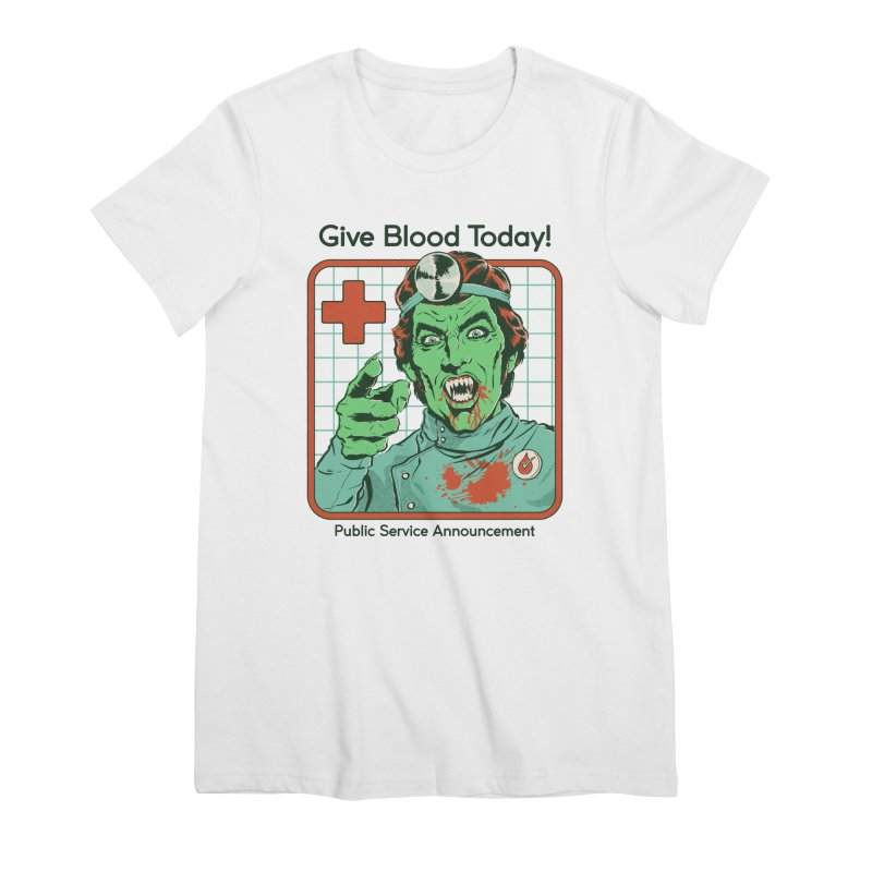 Give Blood today! Women's Premium T-Shirt by Steven Rhodes