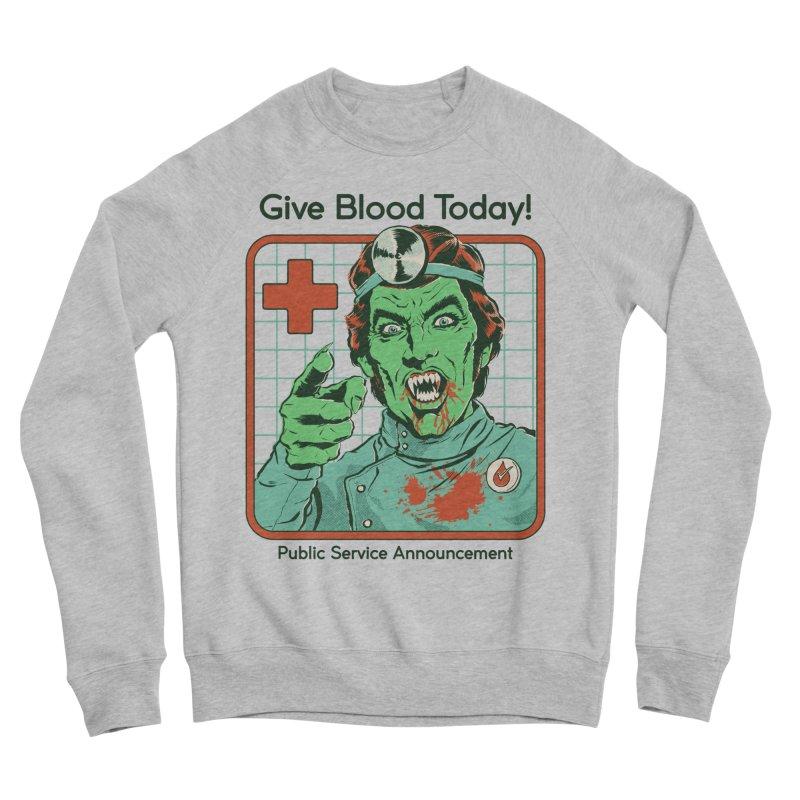Give Blood today! Women's Sponge Fleece Sweatshirt by Steven Rhodes