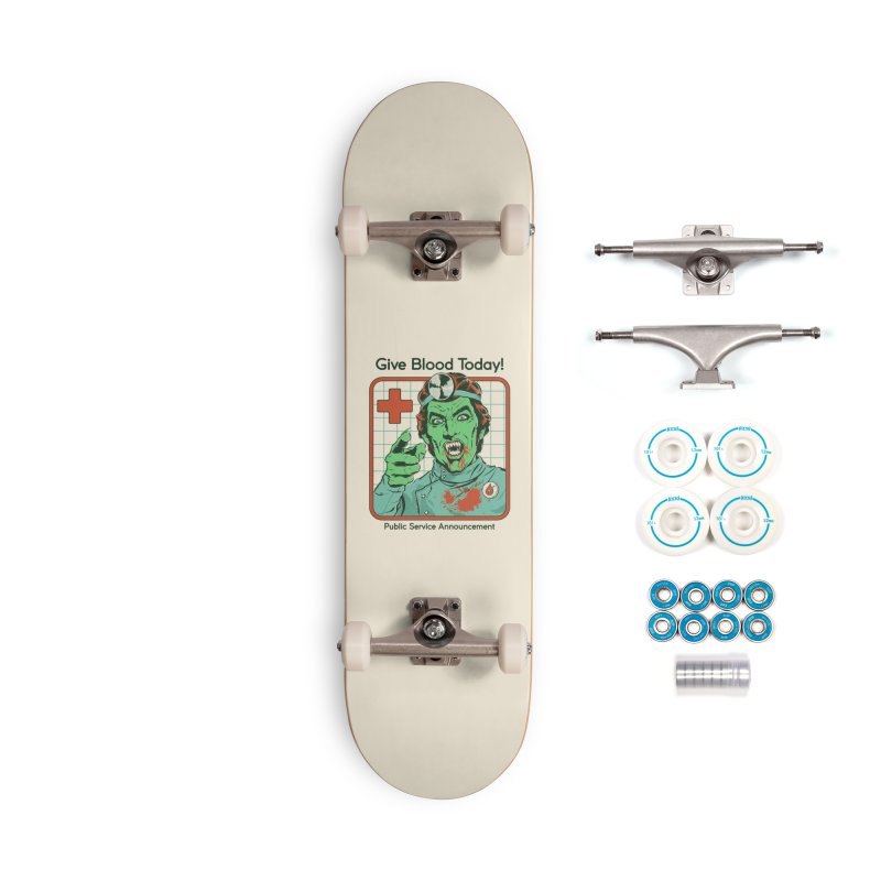 Give Blood today! Accessories Complete - Basic Skateboard by Steven Rhodes